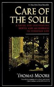 The Care of the Soul by Thomas Moore